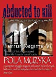 Abducted to Kill: Terror Regime: The rewritten, revised CSP Fiction Book of the Year.