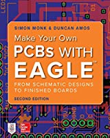 Make Your Own PCBs with EAGLE: From Schematic Designs to Finished Boards, 2nd Edition Front Cover