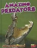 Amazing Predators, John Townsend, 1410947491