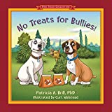 img - for No Treats for Bullies! (Dog Tales Collection) book / textbook / text book