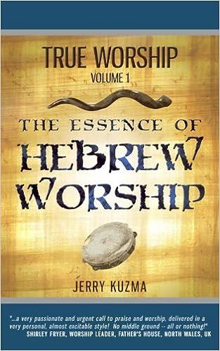 True Worship vol 1: The Essence of Hebrew Worship (FREE