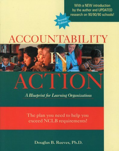 By Douglas B. Reeves - Accountability in Action: A Blueprint for Learning Organizations: 2nd (second) Edition