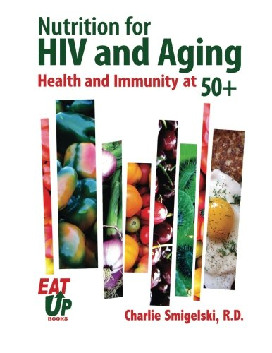 Nutrition For HIV and Aging: Health and Immunity At 50+