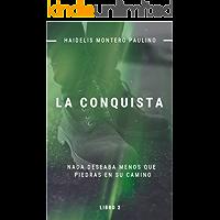 La Conquista (Luz y Oscuridad nº 2)