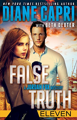 False Truth 11 Series Finale: Exciting Romantic Action-Packed Detective Mystery Thrillers to Keep You Up All Night (Jordan Fox Mysteries Series)