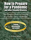 How to Prepare for a Pandemic: and Other Extended Disasters