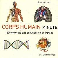 Corps humain minute : 200 concepts clés expliqués en un instant