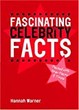 Fascinating Celebrity Facts, Hannah Warner, 0753508125