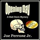 Opening Day: A Matt Davis Mystery