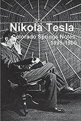 Nikola Tesla: Colorado Springs Notes, 1899-1900