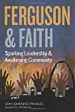 Ferguson and Faith: Sparking Leadership and Awakening Community