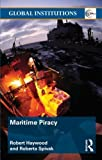 Maritime Piracy (Global Institutions) 1st Edition