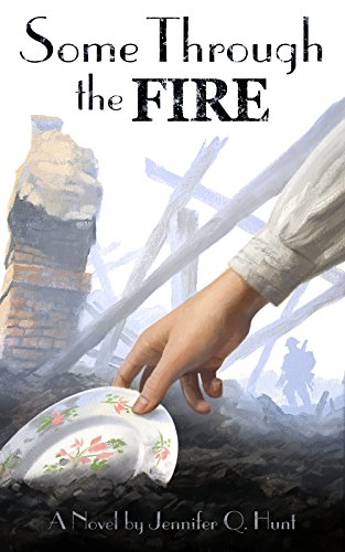 Some Through the Fire by [Hunt, Jennifer Q.]