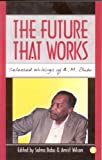 img - for FUTURE THAT WORKS, THE : Selected Writings of A M Babu by Salma Babu (2000-06-10) book / textbook / text book