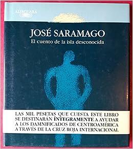 Amazon.com: El Cuento De LA Isla Desconocida (Spanish ...