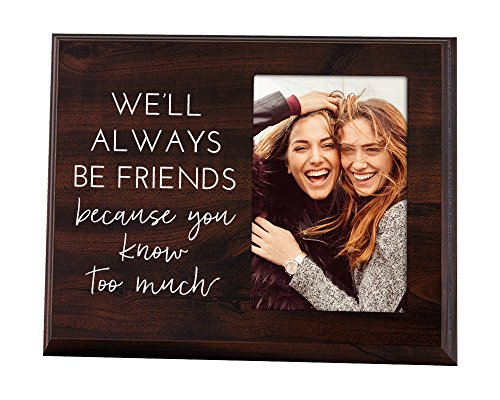Elegant Signs We'll always be best friends because you know too much