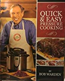 pressure cooker bob warden - Quick & Easy Pressure Cooking by Bob Warden (2008-11-06)