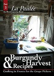 La Paulée (BURGUNDY HARVEST & RECIPES Book 2)
