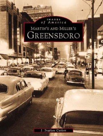 Martin & Miller's Greensboro (Images of America: North Carolina) by J. Stephen Catlett - Greensboro Mall