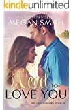 Need To Love You (The Love Series, Book Six)