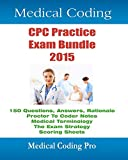 The Medical Coding CPC Practice Exam Bundle 2015 includes a 150 question practice exam, answers with full rationale, Medical Terminology, Common Anatomy, Official Proctor To Coder Instructions, The Exam Study Guide, and Scoring Sheets. It is designed...
