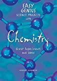 Easy Genius Science Projects with Chemistry, Robert Gardner, 0766029255