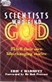 Scientists Who Find God