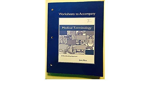 Worksheets To Accompany Medical Terminology A Word Building Approach