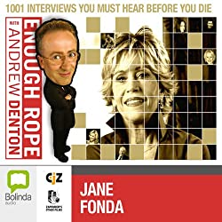 Enough Rope with Andrew Denton: Jane Fonda