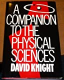 A Companion to the Physical Sciences, David C. Knight, 0415009014