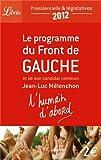 L'humain d'abord : Le programme du Front de Gauche et de son candidat commun Jean-Luc Mélenchon