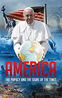 America, the Papacy and the Signs of the Times by [Duncan, Aubrey]