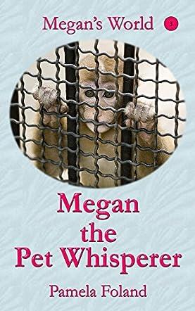Megan the Pet Whisperer