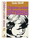 img - for Children Under Stress by Sula Wolff (1969-03-23) book / textbook / text book