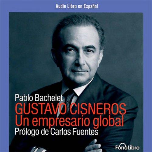 Gustavo Cisneros: Un Empresario Global [Gustave Cisneros: The Pioneer]