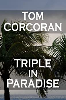 Triple in Paradise by [Corcoran, Tom]