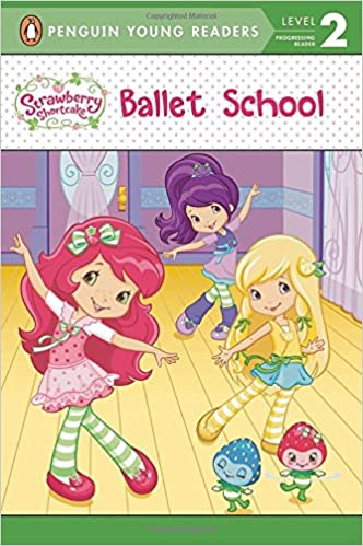 Téléchargement ebook gratuit pour téléphone mobile Ballet School (Strawberry Shortcake) (French Edition) iBook by Sierra Harimann