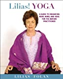 Lilias! Yoga: Your Guide to Enhancing Body, Mind, and Spirit in Midlife and Beyond