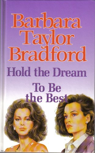 Hold the Dream + To Be the Best. Omnibus (Barbara Taylor Bradford To Be The Best)