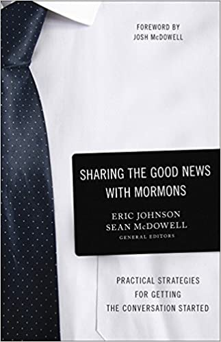 Sharing the Good News with Mormons: Practical Strategies for