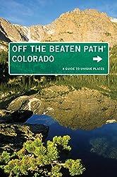 Colorado off the Beaten Path: A Guide to Unique Places (Off the Beaten Path Series)