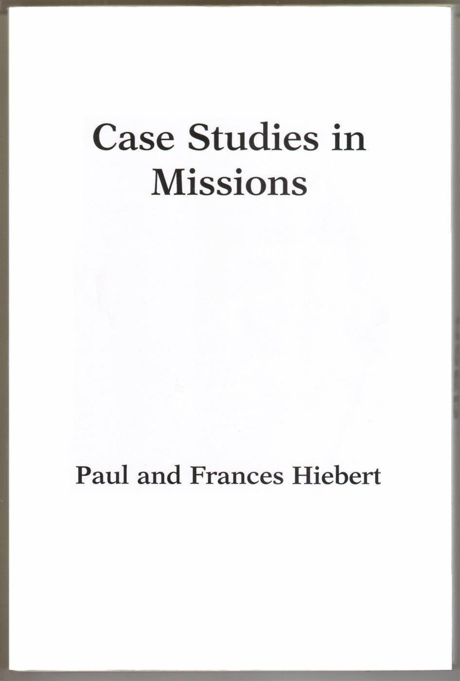 Case Studies in Missions