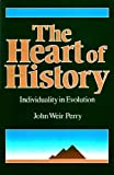 The Heart of History : Individuality in Evolution, Perry, John Weir, 0887064000