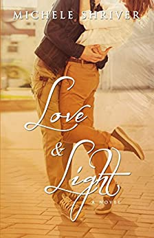 Love & Light by [Shriver, Michele]