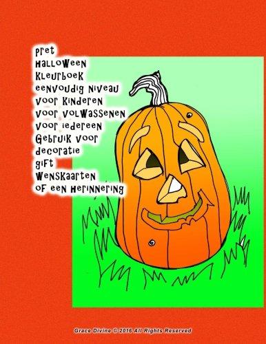 pret halloween kleurboek eenvoudig niveau voor kinderen voor volwassenen voor iedereen Gebruik voor decoratie gift wenskaarten of een herinnering (Dutch Edition)