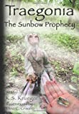 Traegonia the Sunbow Prophecy, K. S. Krueger, 143896465X