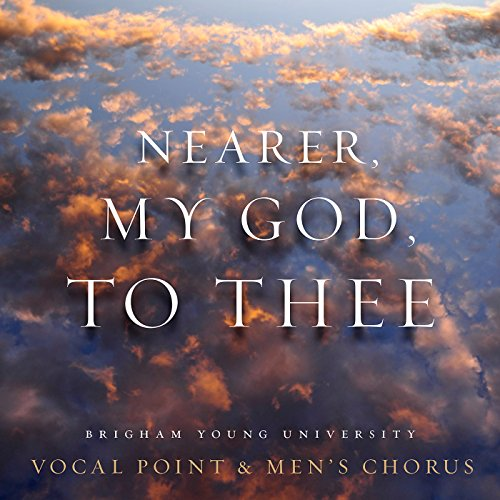 - Nearer, My God, to Thee