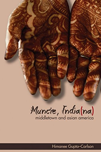 Muncie, India(na): Middletown and Asian America (Asian American Experience)