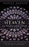 Heaven in Stone and Glass, Robert Barron, 0824519930