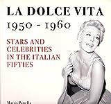 La Dolce Vita 1950 - 1960